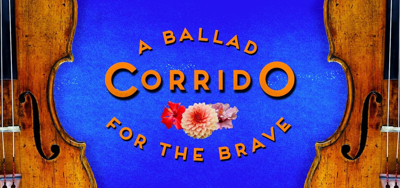 CORRIDO_A_Ballad_For_The_Brave